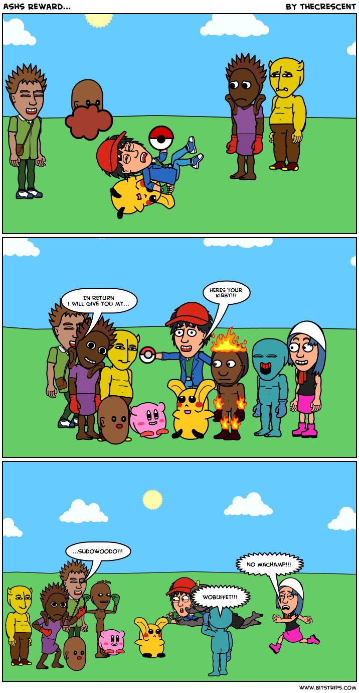 Ash`s Reward...