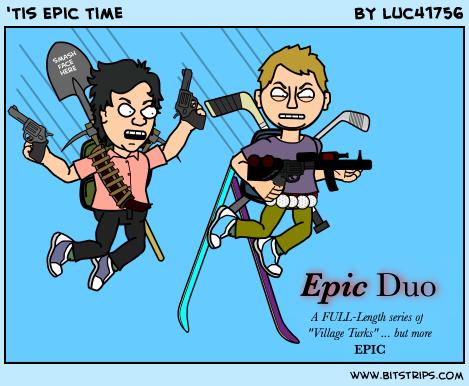 'Tis Epic Time
