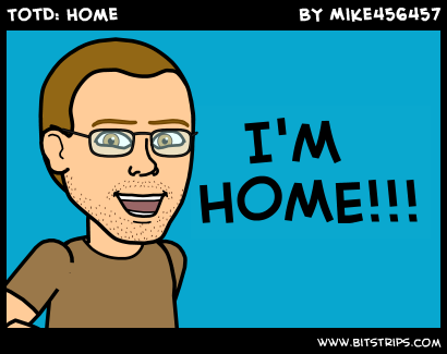 TotD: Home