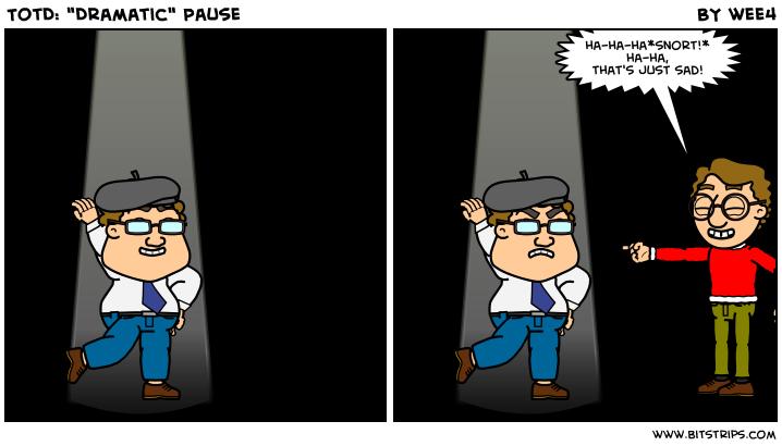 "TotD: ""Dramatic"" Pau"