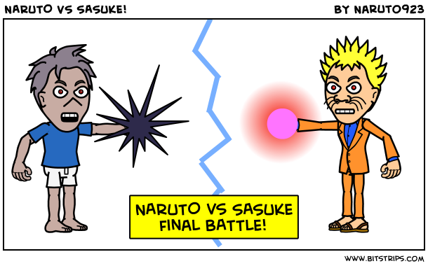 naruto vs sasuke final fight. NARUTO vs SASUKE finaL BATTLE!