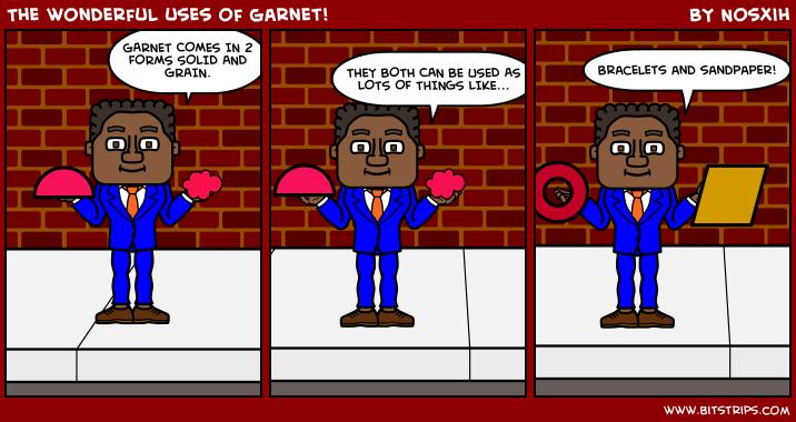 The wonderful uses of garnet!