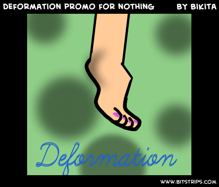 deformation promo for nothing