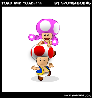 Toad and Toadette.