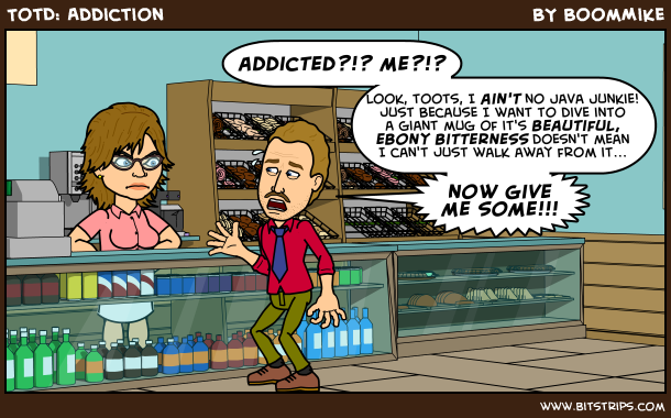TotD: Addiction