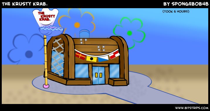 The Krusty Krab.