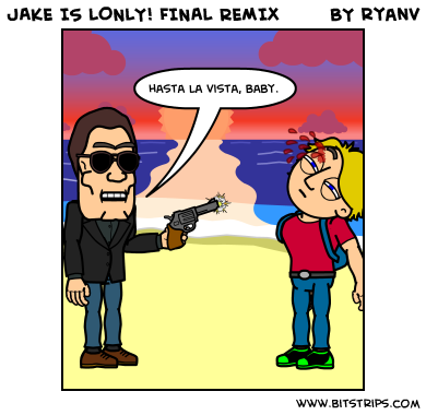 JAKE IS LONLY! FINAL REMIX