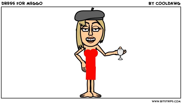 dress for meggo
