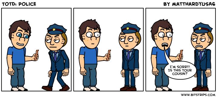 TotD: Police