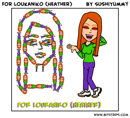 For Loukaniko (Heather)