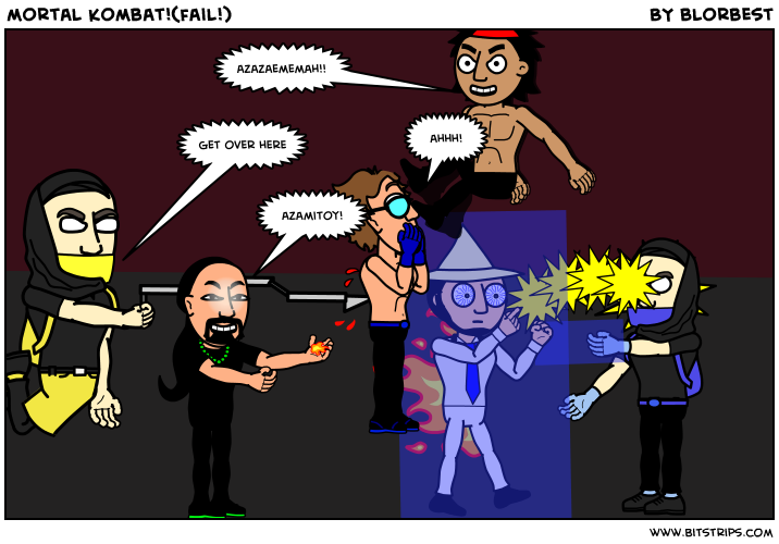 mortal kombat!(fail!)