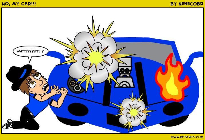 NO, MY CAR!!!