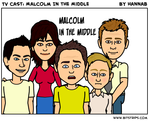 TV cast: Malcolm In the Middle