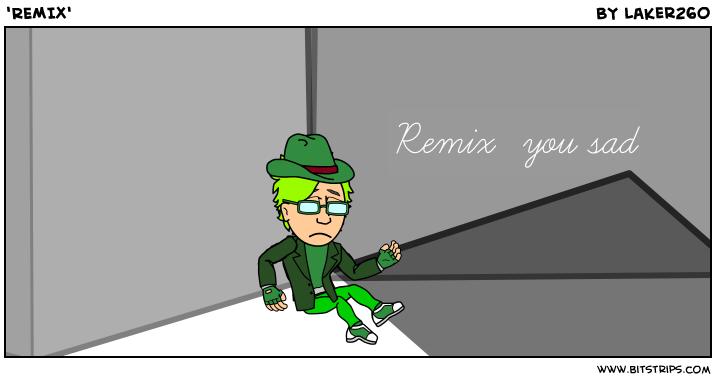 'REMIX'