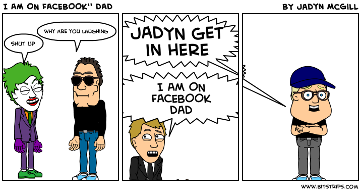 I AM ON FACEBOOK'' DAD