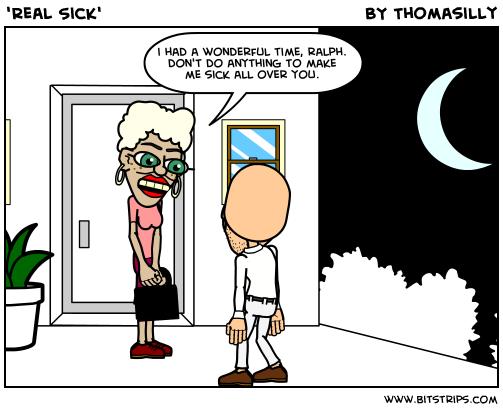 'Real Sick'