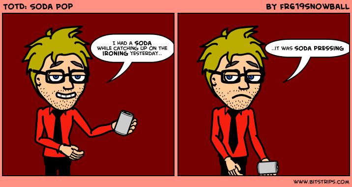 TotD: Soda Pop