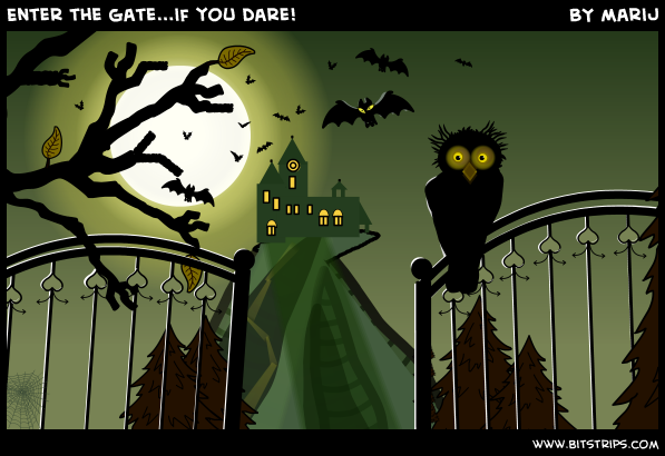 Enter the gate...if you dare!