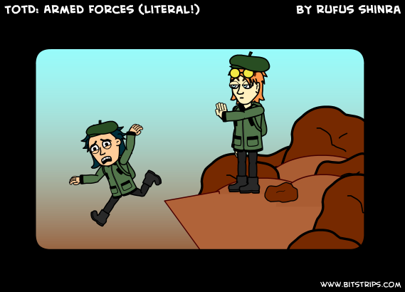TotD: Armed Forces (Literal!)