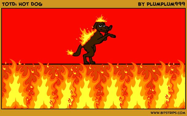 TotD: Hot Dog