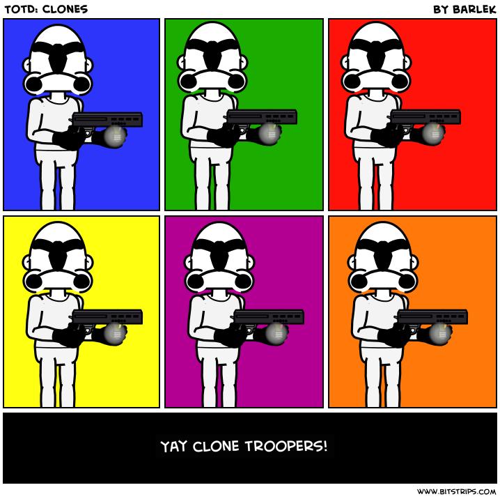 TotD: Clones