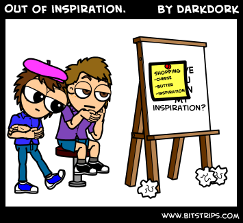 Out of inspiration.