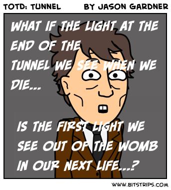TotD: Tunnel