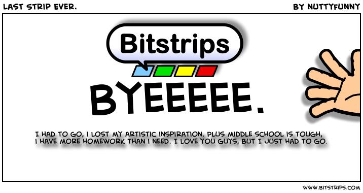 Last Strip Ever.