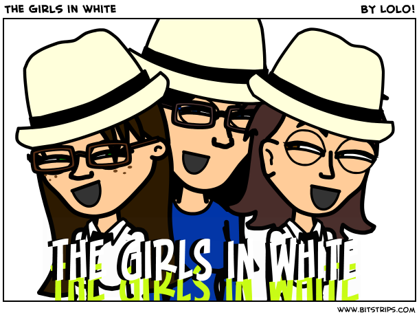 The Girls in white