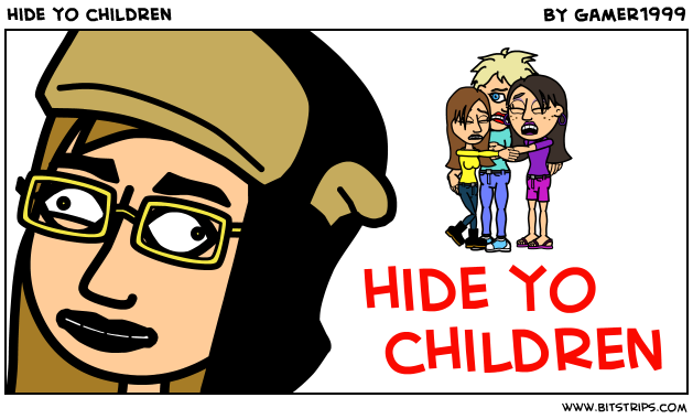 hide yo children