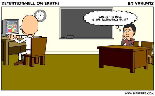 Detention:Hell on Earth!