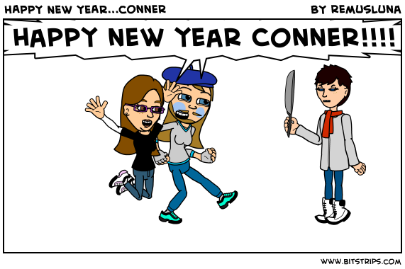 HAPPY NEW YEAR...conner