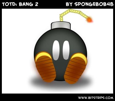 TotD: Bang 2