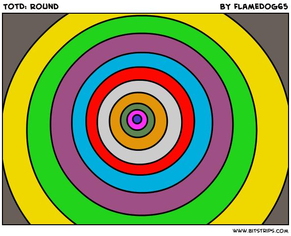 TotD: Round