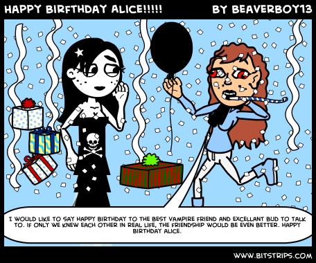 Happy Birfthday Alice!!!!!