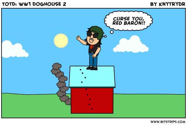 TotD: WW1 Doghouse 2