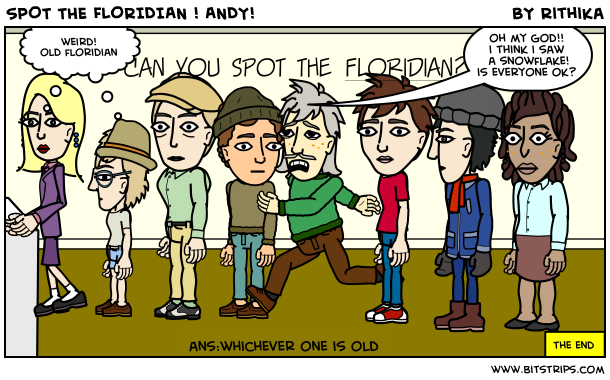 SPOT THE FLORIDIAN ! ANDY!
