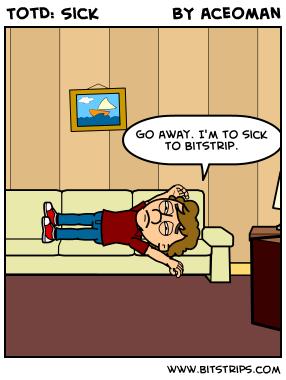 TotD: Sick