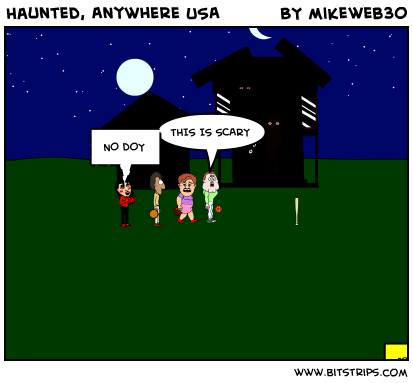 Haunted, Anywhere USA