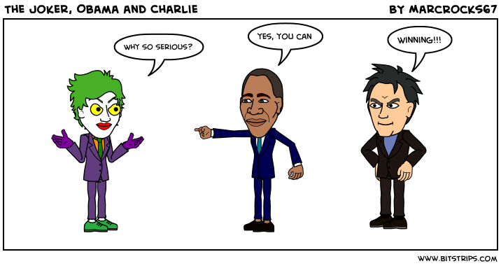 The Joker, Obama and Charlie