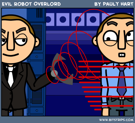Evil Robot Overlord