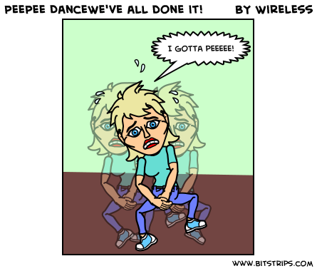 PeePee DanceWe've all done it!