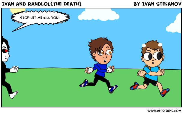 Ivan and RandLol(The Death)