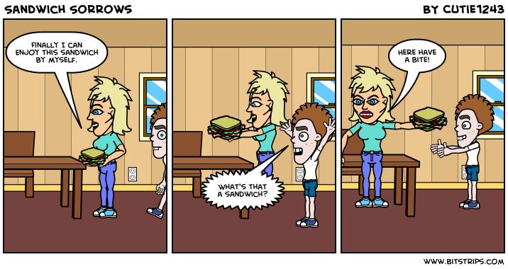 Sandwich Sorrows