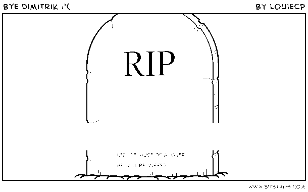 Bye Dimitrik :'(