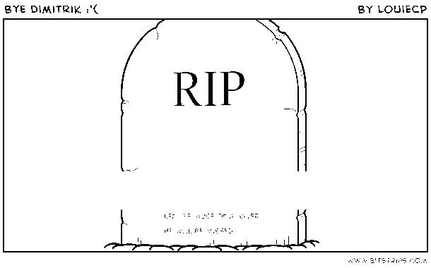 Bye Dimitrik :'(
