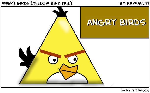 Angry Birds (yellow bird fail)