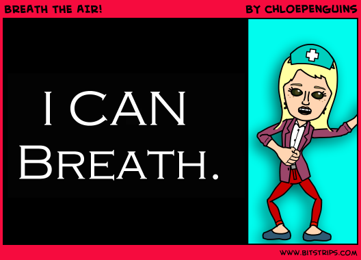 BREATH THE AIR!