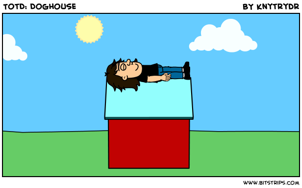 TotD: Doghouse