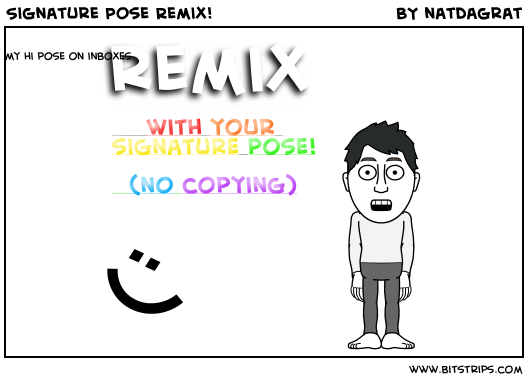 Signature Pose Remix!